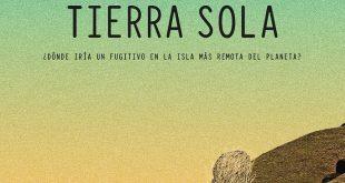 """El Jueves 04 de Octubre se estrena """"Tierra Sola"""""""